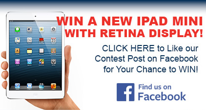 Win A New iPad Mini with Retina Display! Like our Contest Post on Facebook for Your Chance to WIN!